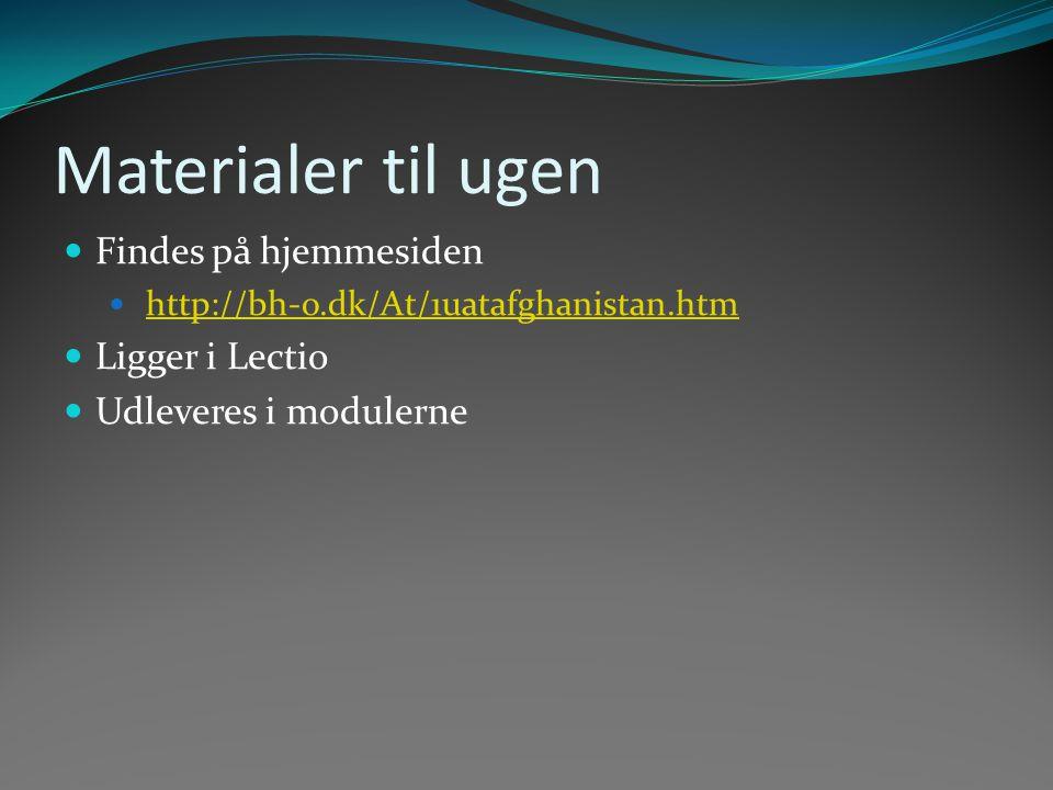 Materialer til ugen Findes på hjemmesiden Ligger i Lectio