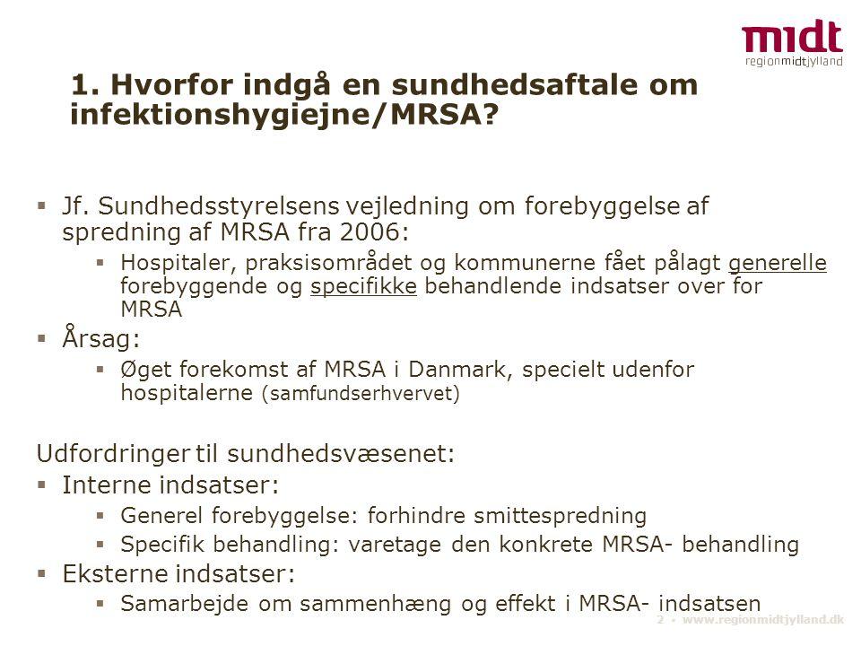 1. Hvorfor indgå en sundhedsaftale om infektionshygiejne/MRSA
