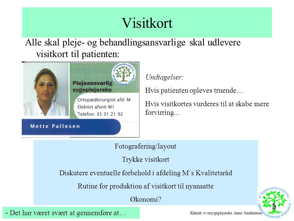 Visitkort Alle skal pleje- og behandlingsansvarlige skal udlevere visitkort til patienten: Undtagelser:
