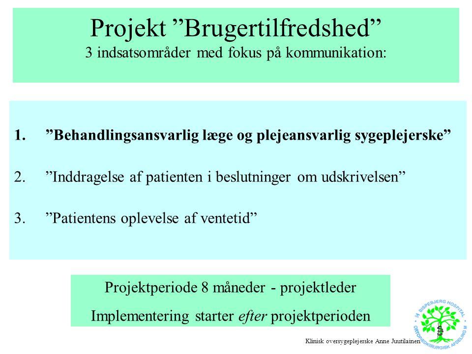 Projekt Brugertilfredshed 3 indsatsområder med fokus på kommunikation: