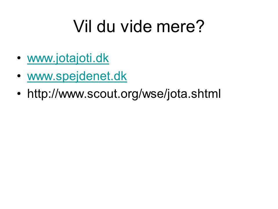 Vil du vide mere www.jotajoti.dk www.spejdenet.dk