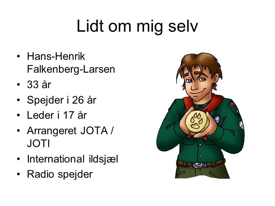 Lidt om mig selv Hans-Henrik Falkenberg-Larsen 33 år Spejder i 26 år