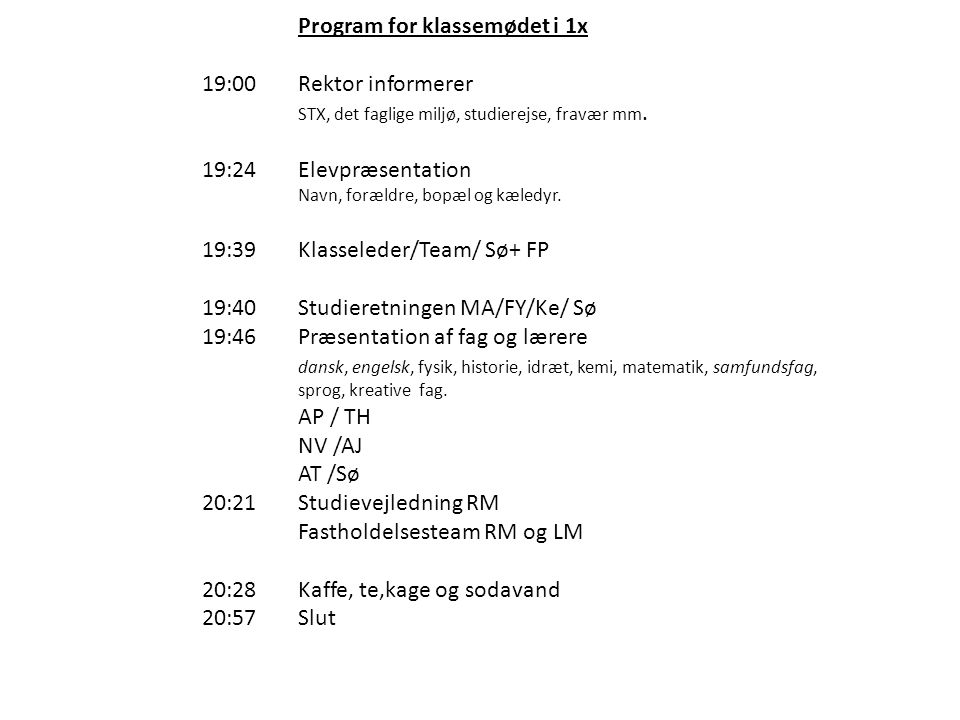 Program for klassemødet i 1x 19:00 Rektor informerer