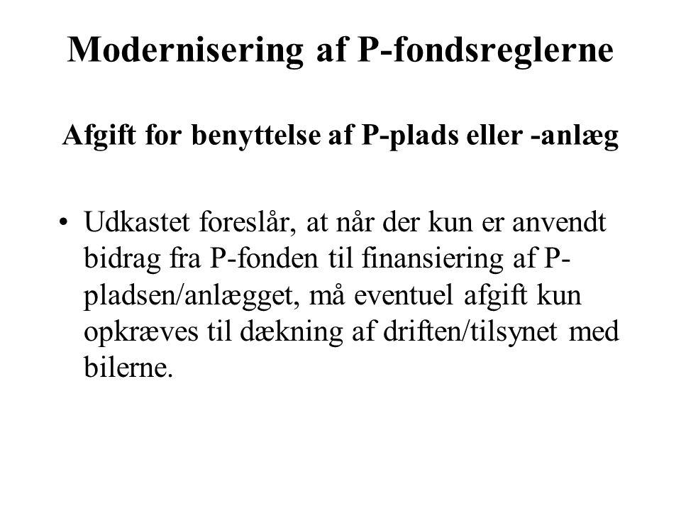 Modernisering af P-fondsreglerne Afgift for benyttelse af P-plads eller -anlæg