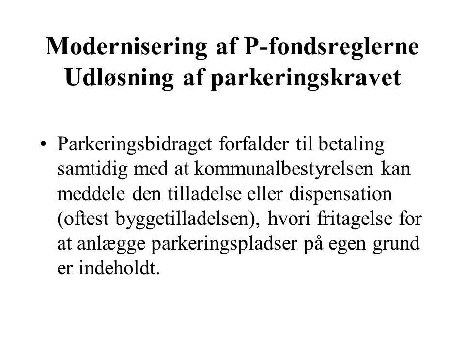 Modernisering af P-fondsreglerne Udløsning af parkeringskravet