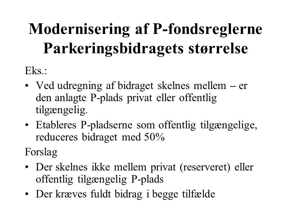 Modernisering af P-fondsreglerne Parkeringsbidragets størrelse