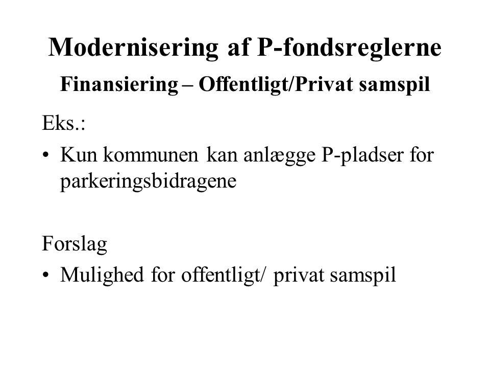 Modernisering af P-fondsreglerne Finansiering – Offentligt/Privat samspil