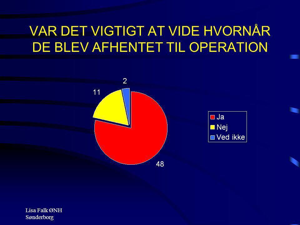 VAR DET VIGTIGT AT VIDE HVORNÅR DE BLEV AFHENTET TIL OPERATION