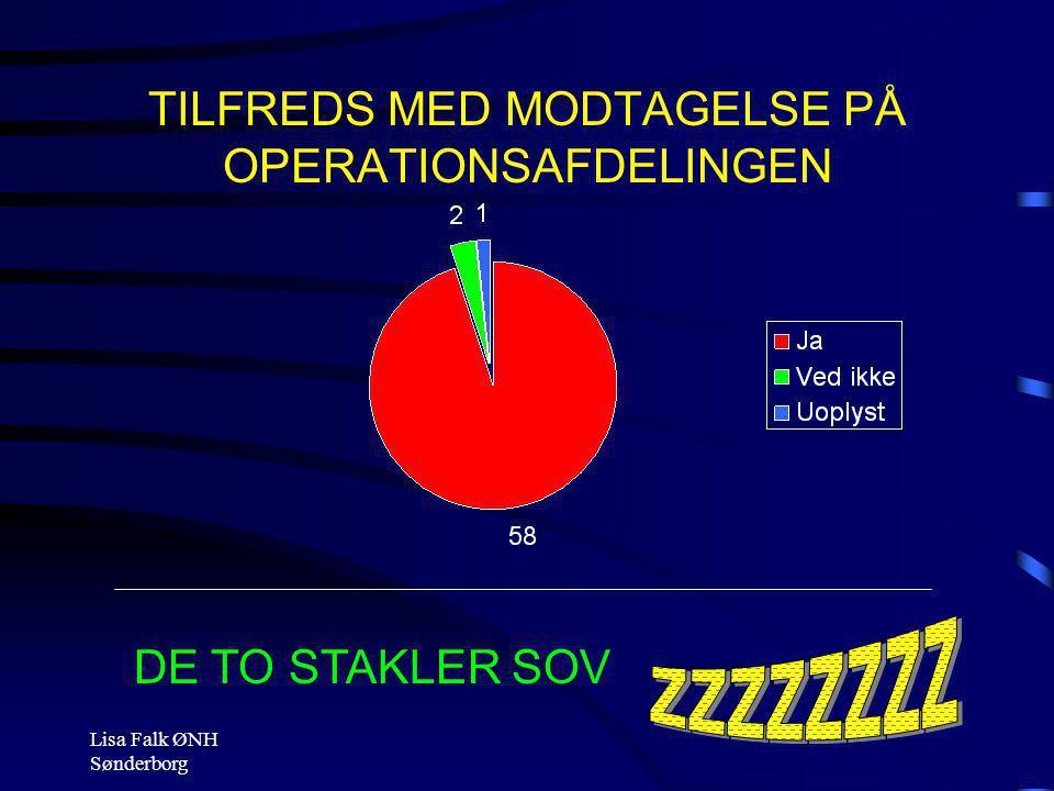 TILFREDS MED MODTAGELSE PÅ OPERATIONSAFDELINGEN