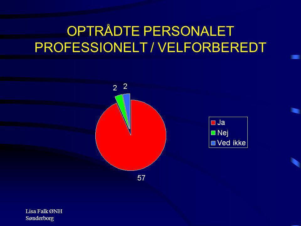 OPTRÅDTE PERSONALET PROFESSIONELT / VELFORBEREDT