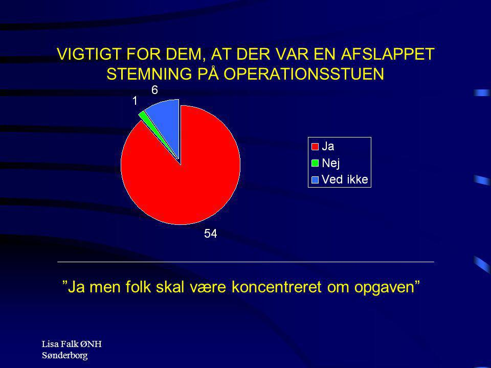 VIGTIGT FOR DEM, AT DER VAR EN AFSLAPPET STEMNING PÅ OPERATIONSSTUEN