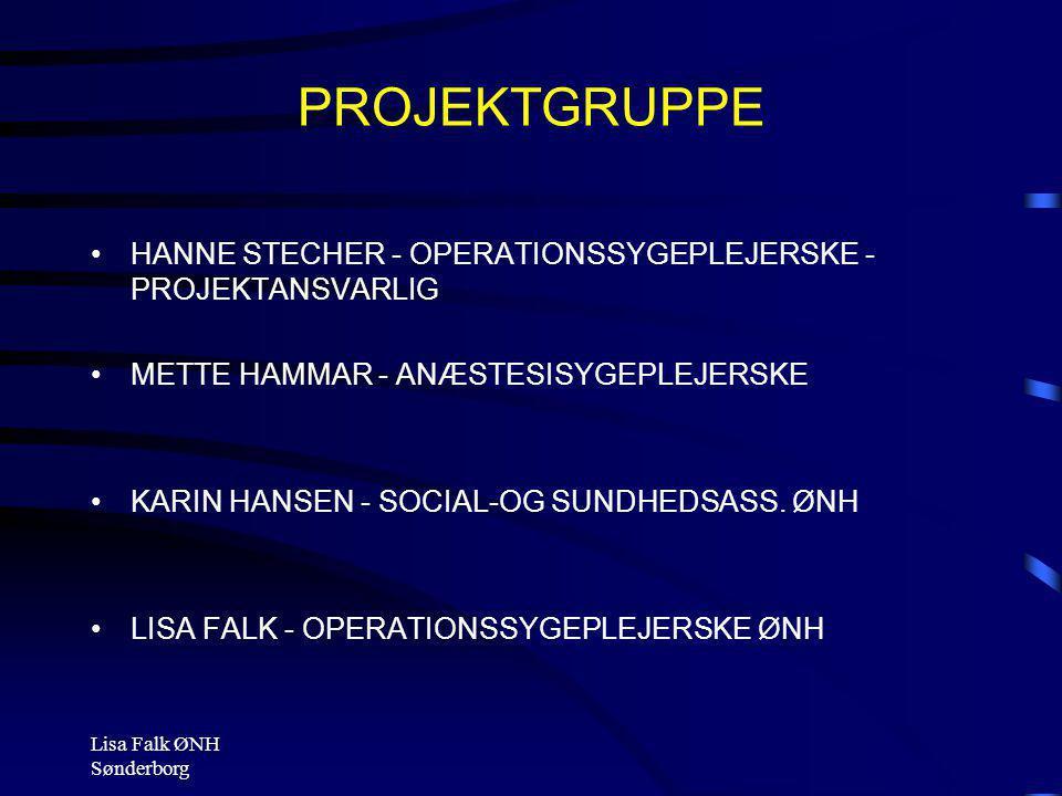 PROJEKTGRUPPE HANNE STECHER - OPERATIONSSYGEPLEJERSKE - PROJEKTANSVARLIG. METTE HAMMAR - ANÆSTESISYGEPLEJERSKE.
