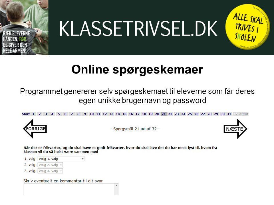 Online spørgeskemaer Programmet genererer selv spørgeskemaet til eleverne som får deres egen unikke brugernavn og password.