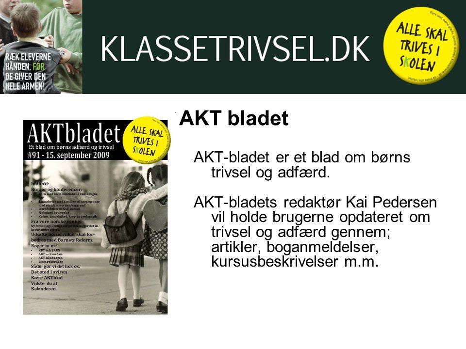 AKT bladet AKT-bladet er et blad om børns trivsel og adfærd.