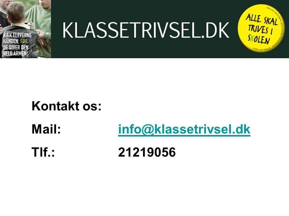 Kontakt os: Mail: info@klassetrivsel.dk Tlf.: 21219056