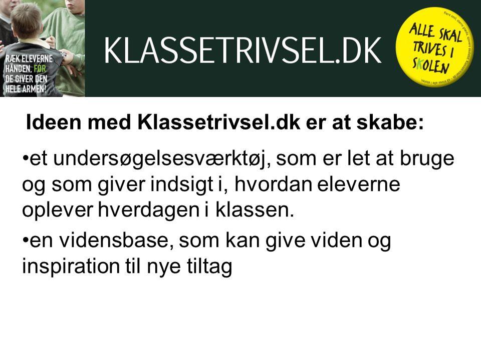 Ideen med Klassetrivsel.dk er at skabe: