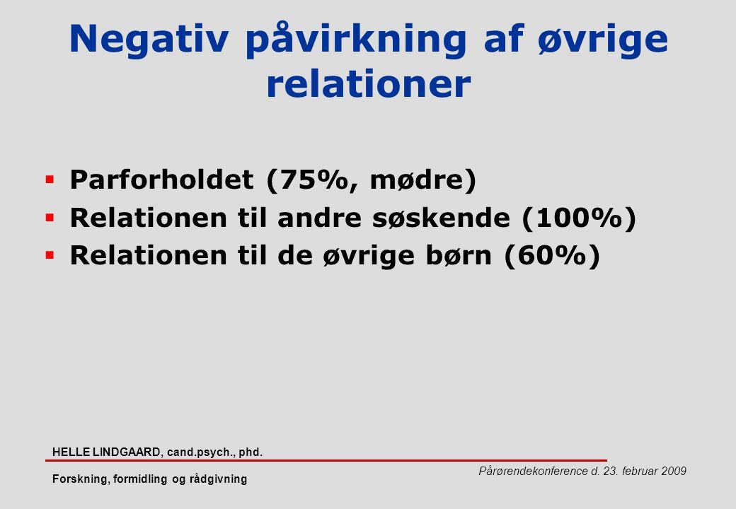Negativ påvirkning af øvrige relationer