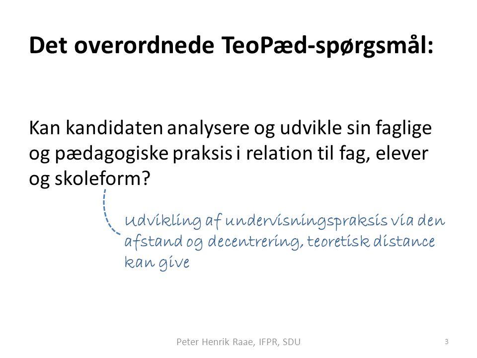 Det overordnede TeoPæd-spørgsmål:
