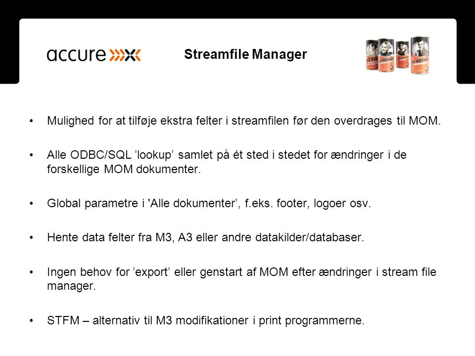 Streamfile Manager Mulighed for at tilføje ekstra felter i streamfilen før den overdrages til MOM.