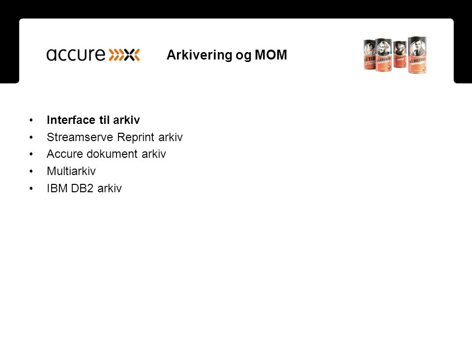Arkivering og MOM Interface til arkiv Streamserve Reprint arkiv