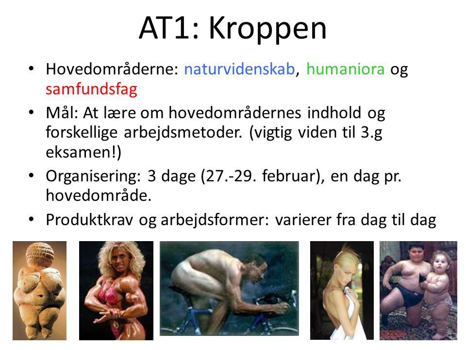 AT1: Kroppen Hovedområderne: naturvidenskab, humaniora og samfundsfag