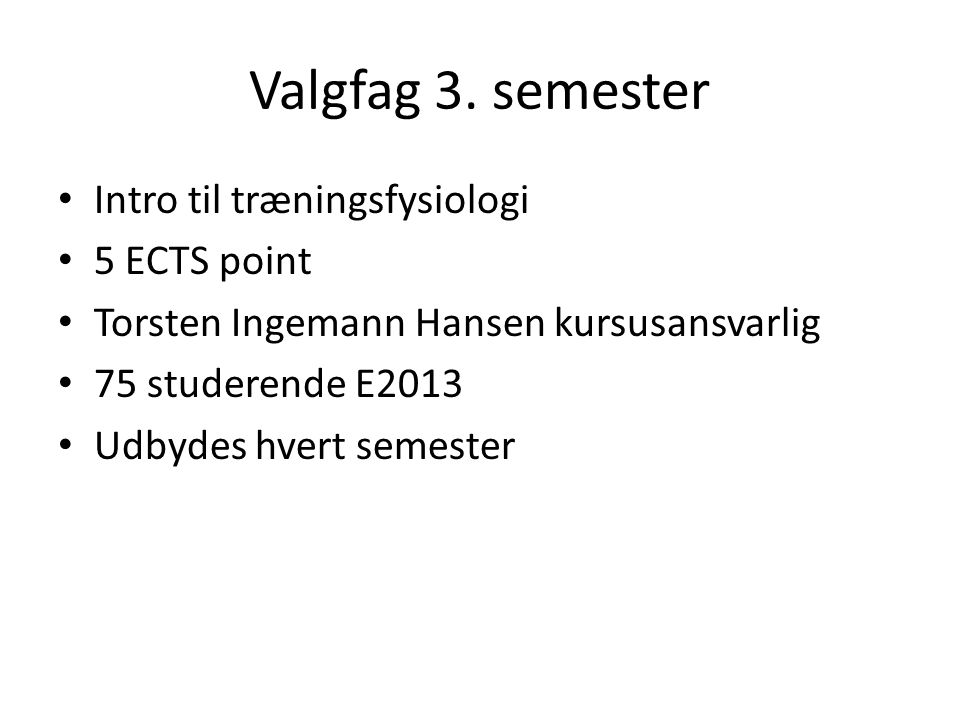 Valgfag 3. semester Intro til træningsfysiologi 5 ECTS point