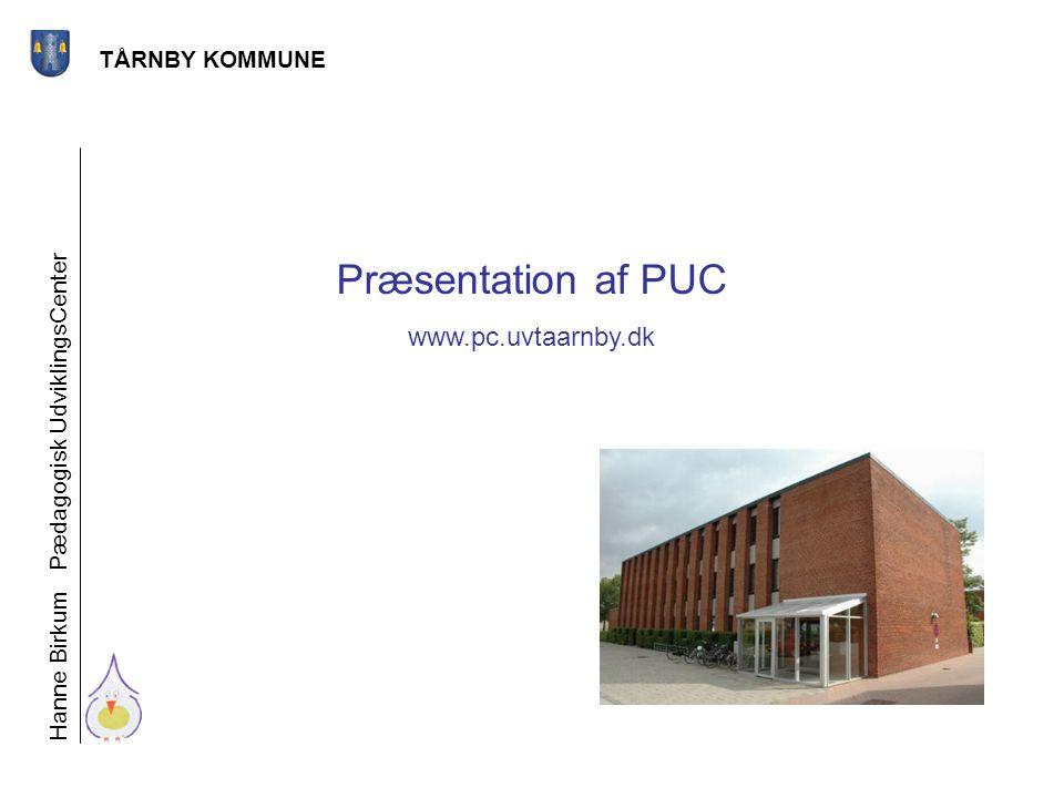 Præsentation af PUC www.pc.uvtaarnby.dk TÅRNBY KOMMUNE