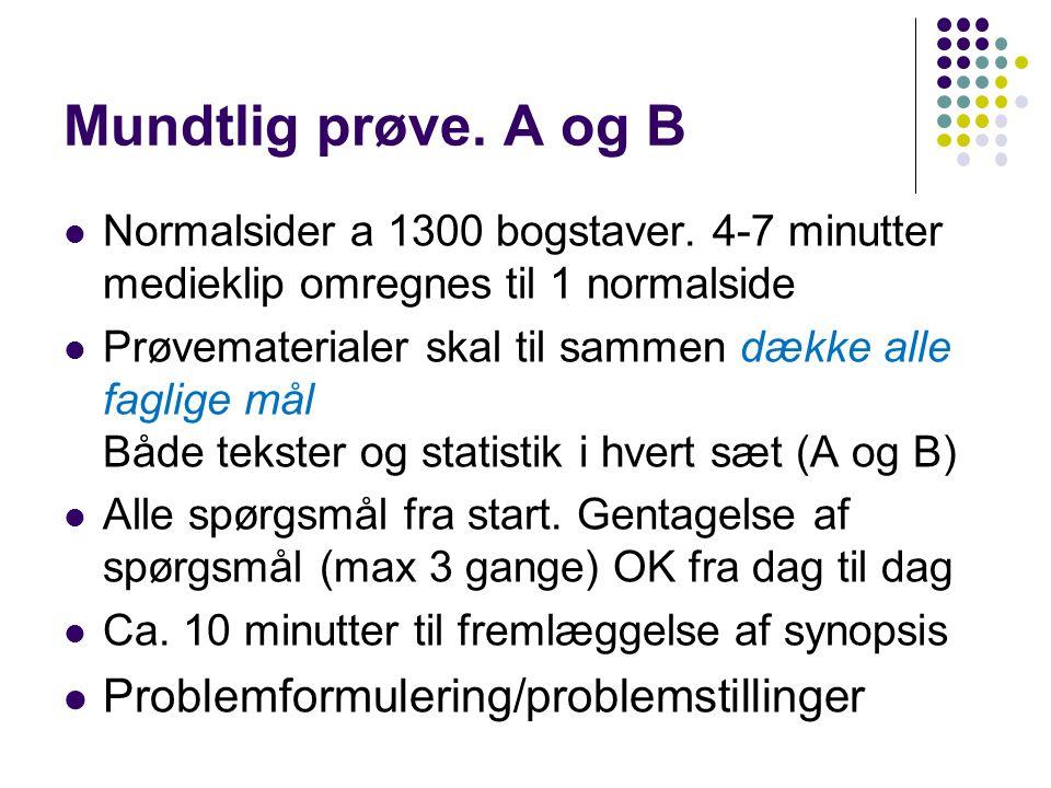 Mundtlig prøve. A og B Problemformulering/problemstillinger