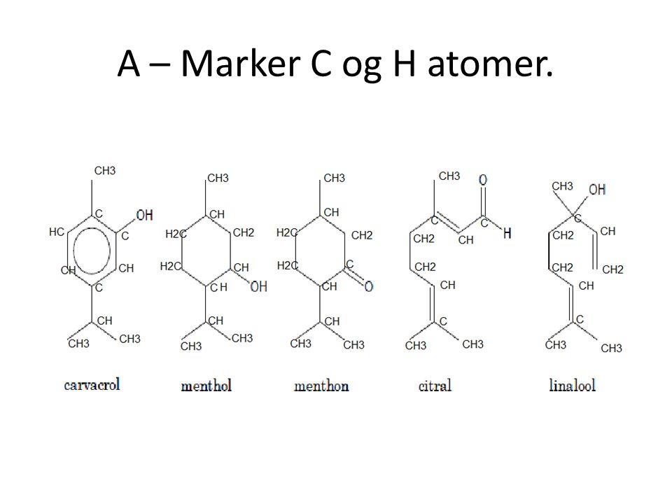 A – Marker C og H atomer.