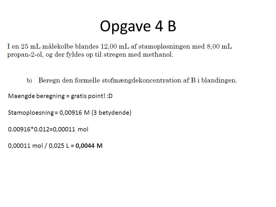 Opgave 4 B Maengde beregning = gratis point! :D