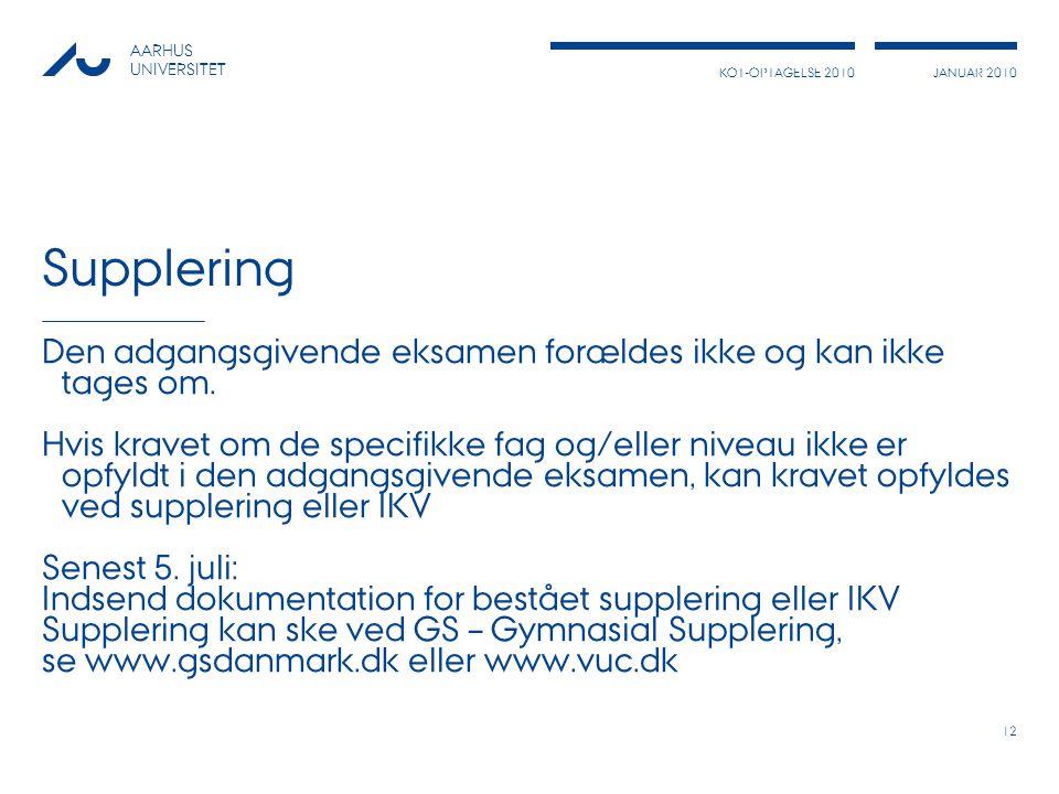 Supplering Den adgangsgivende eksamen forældes ikke og kan ikke tages om.