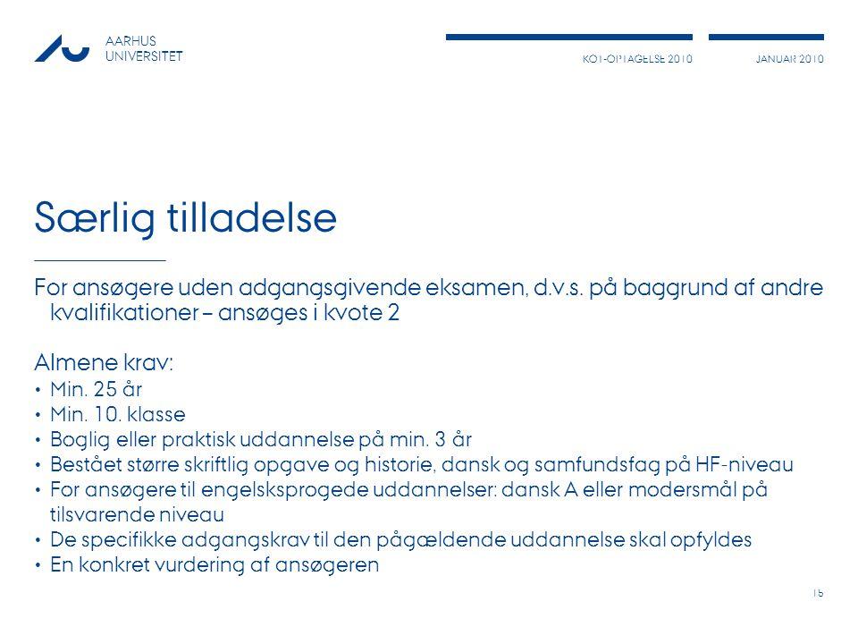 Særlig tilladelse For ansøgere uden adgangsgivende eksamen, d.v.s. på baggrund af andre kvalifikationer – ansøges i kvote 2.