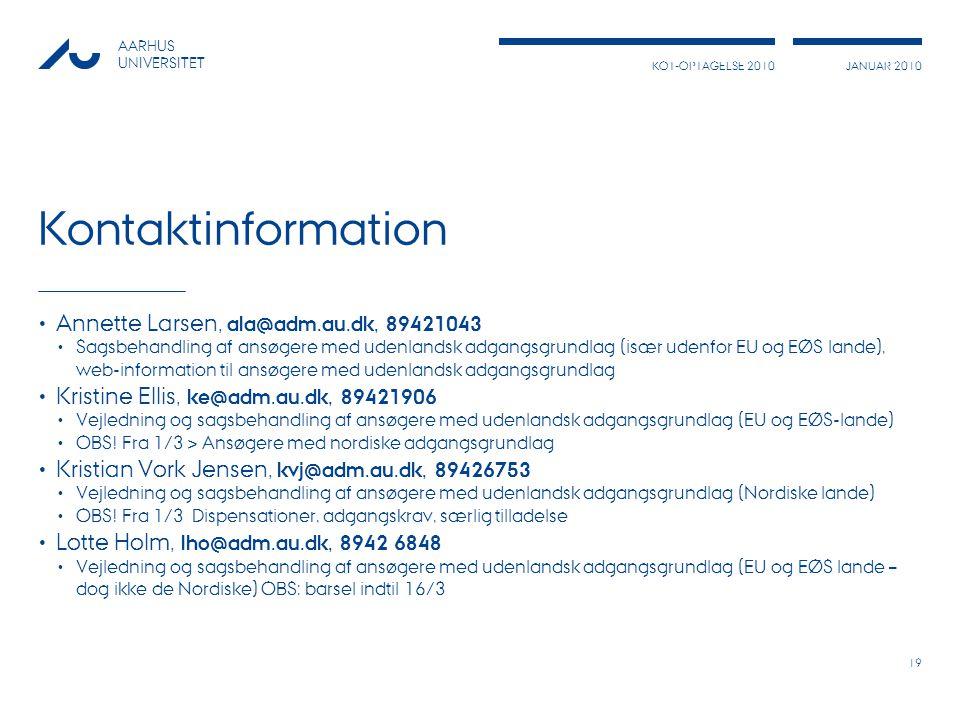 Kontaktinformation Annette Larsen, ala@adm.au.dk, 89421043