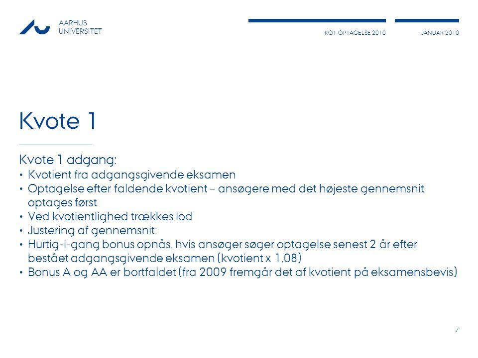 Kvote 1 Kvote 1 adgang: Kvotient fra adgangsgivende eksamen