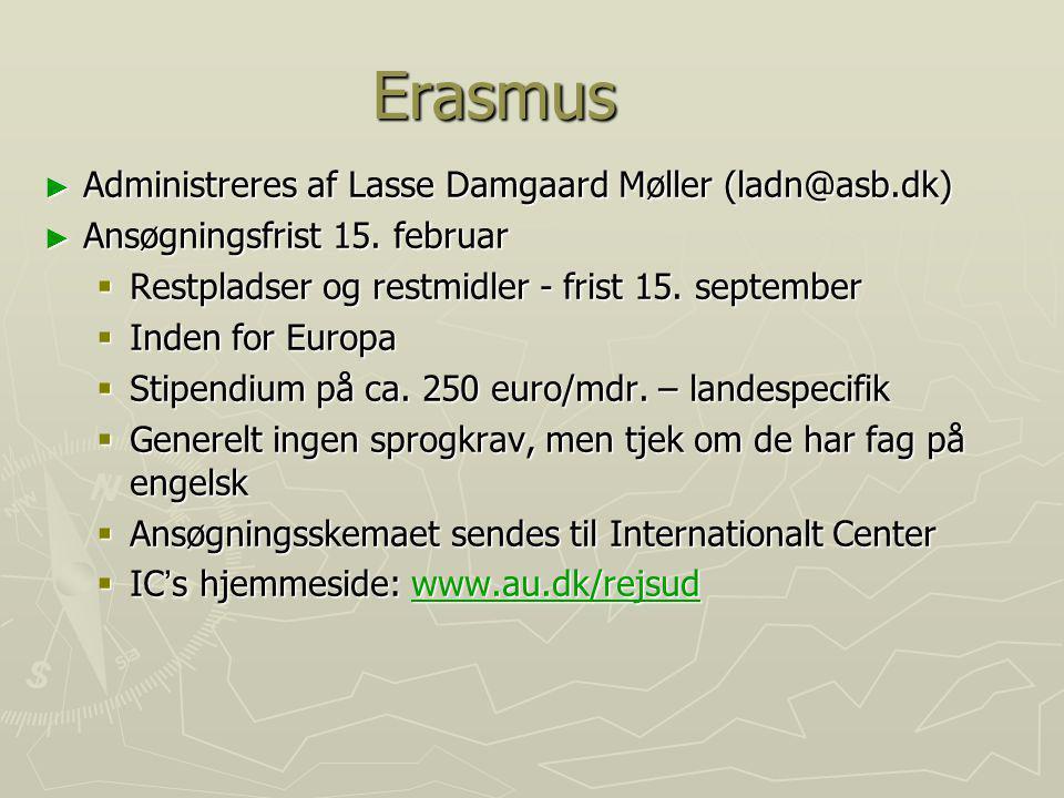Erasmus Administreres af Lasse Damgaard Møller (ladn@asb.dk)