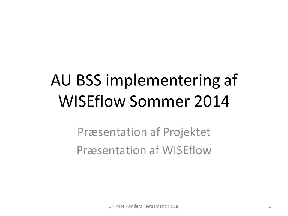 AU BSS implementering af WISEflow Sommer 2014