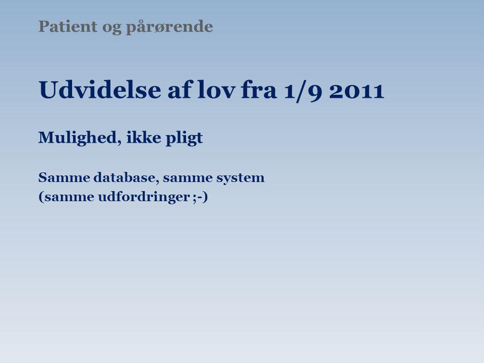 Udvidelse af lov fra 1/9 2011 Patient og pårørende