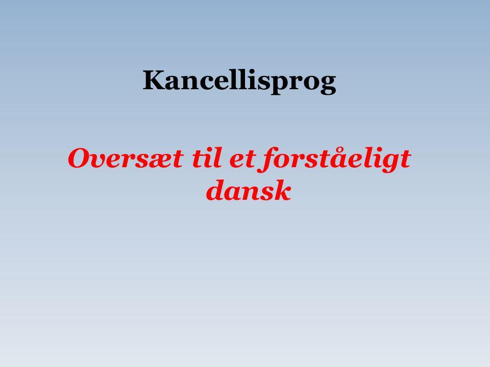 Oversæt til et forståeligt dansk