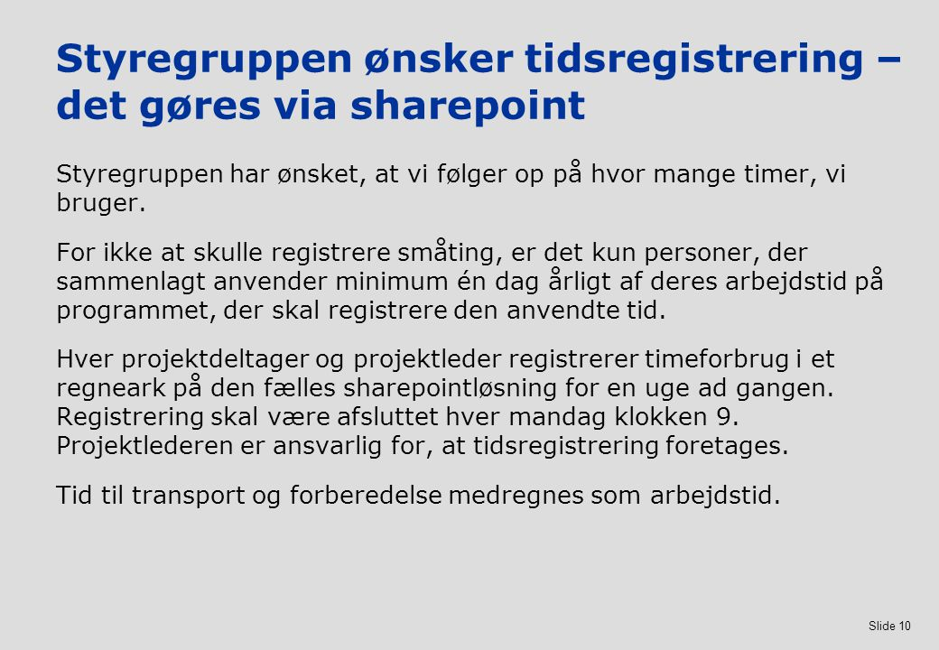 Styregruppen ønsker tidsregistrering – det gøres via sharepoint