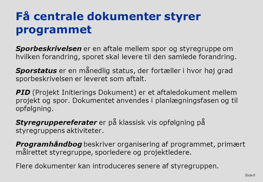 Få centrale dokumenter styrer programmet