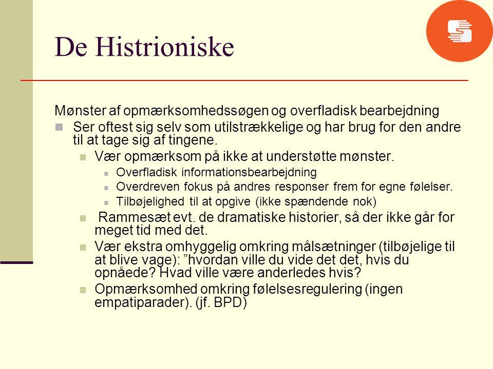 De Histrioniske Mønster af opmærksomhedssøgen og overfladisk bearbejdning.