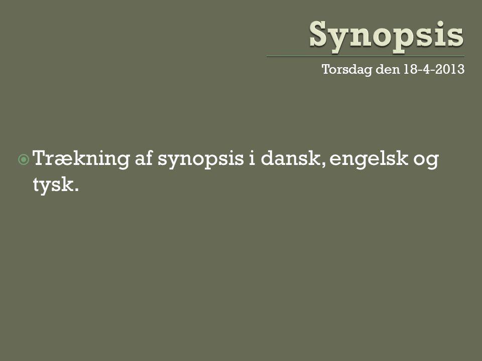 Synopsis Trækning af synopsis i dansk, engelsk og tysk.