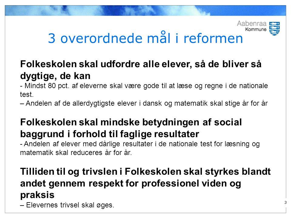 3 overordnede mål i reformen