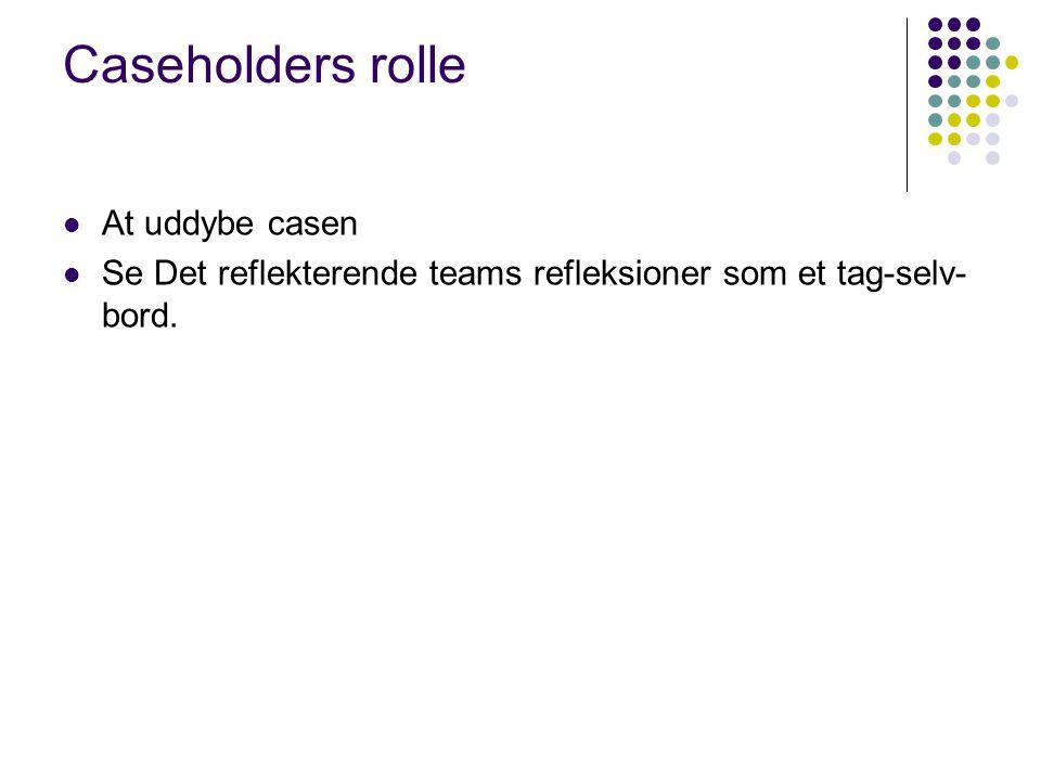 Caseholders rolle At uddybe casen