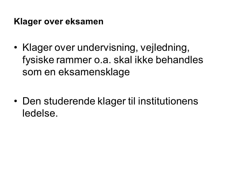 Den studerende klager til institutionens ledelse.