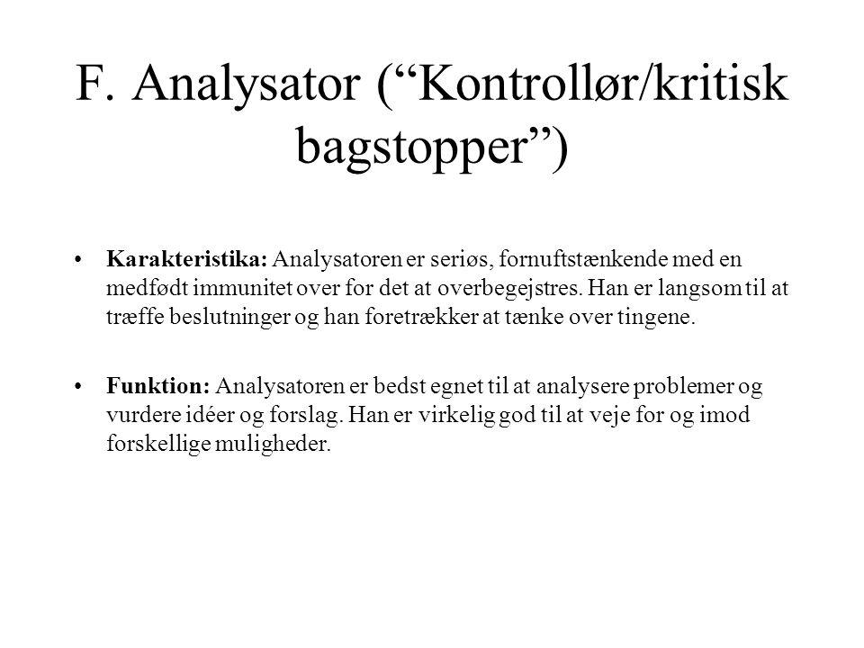 F. Analysator ( Kontrollør/kritisk bagstopper )