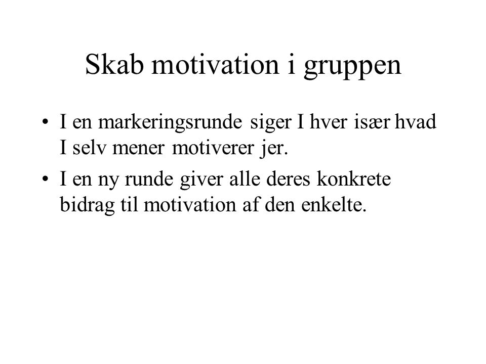 Skab motivation i gruppen