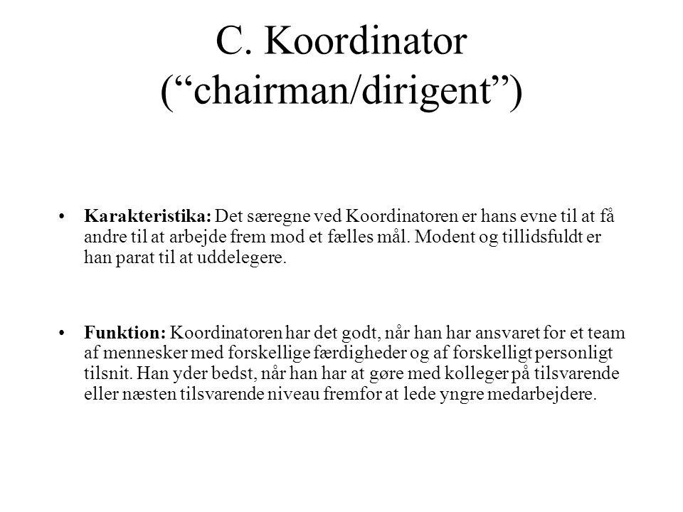 C. Koordinator ( chairman/dirigent )
