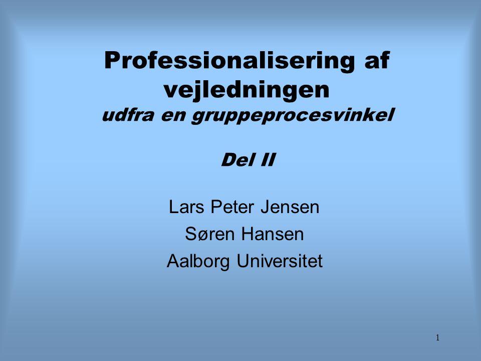 Professionalisering af vejledningen udfra en gruppeprocesvinkel Del II