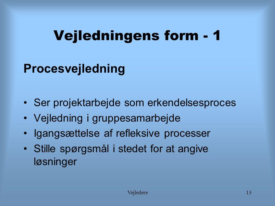 Vejledningens form - 1 Procesvejledning
